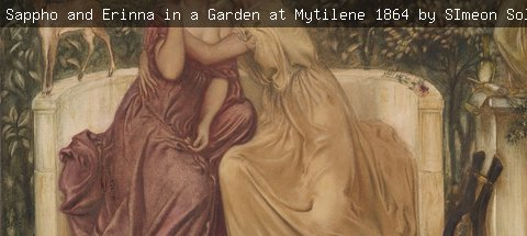 Photograph of painting: Sappho and Erinna in a Garden at Mytilene, 1864 by SImeon Solomon. © Tate, London 2018
