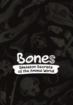 Bones: Skeleton Secrets of the Animal World