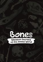 Bones: Skeleton Secrets of the Animal World